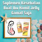 Suplemen Kesehatan Ibu Hamil Jelly Gamat