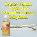 Jelly Gamat  Bio Gold Untuk Cegah Osteoporosis