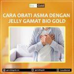 Cara Obati Asma Secara Efektif Dengan Jelly Gamat Bio Gold