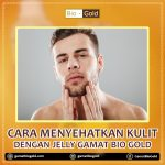 Cara Menyehatkan Kulit Dengan Jelly Gamat Bio Gold