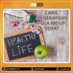 Pola Hidup Sehat Yang Bisa Anda Lakukan Agar Terhindar Dari Penyakit